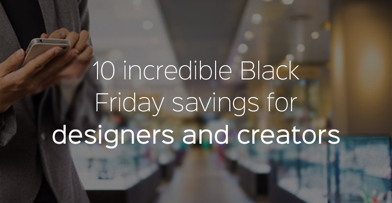 Best online deals and discounts for designers and creators during Black Friday Sales
