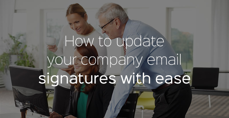 How to update your company email signatures with ease
