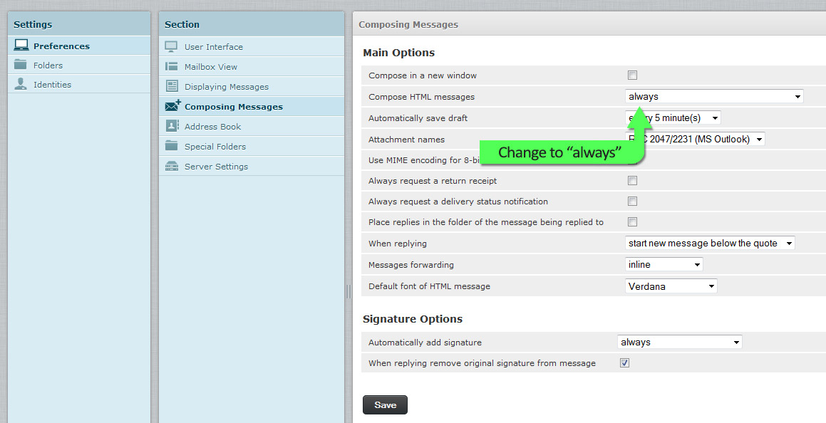 Step Nine - Select Preferences from Settings, then Composing Messages, and change Compose HTML message to always